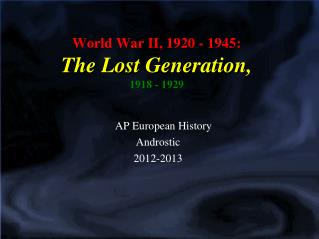 World War II, 1920 - 1945: The Lost Generation, 1918 - 1929