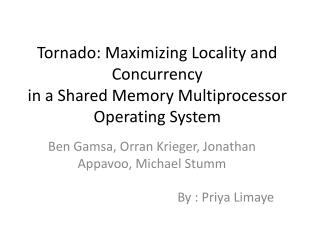 Tornado: Maximizing Locality and Concurrency in a Shared Memory Multiprocessor Operating System