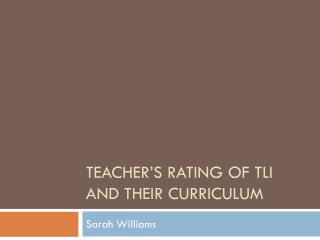 Teacher�s rating of tli and their curriculum