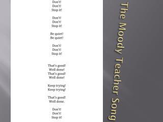 The Moody Teacher Song