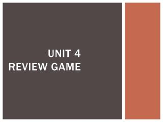 Unit 4 Review Game