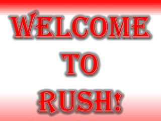 Welcome To RUSH!