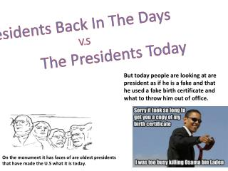 Presidents Back In  T he  D ays V.S                   The Presidents Today