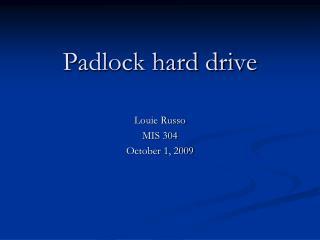 Padlock hard drive