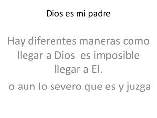 Dios es mi padre