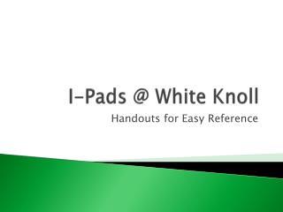 I-Pads @ White Knoll