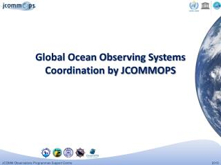 Global Ocean Observing Systems Coordination by JCOMMOPS