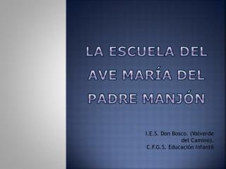 LA ESCUELA DEL AVE MARÍA DEL PADRE  MAnJÓN