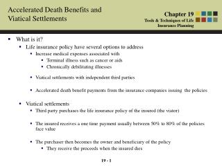 19 - 1 Accelerated Death Benefits and Viatical Settlements