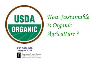 How Sustainable is Organic  Agriculture