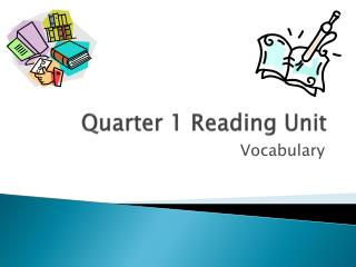 Quarter 1 Reading Unit
