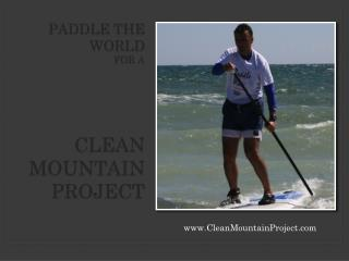 P addle the world  for a Clean Mountain project