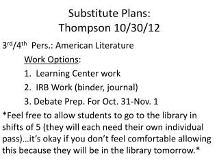 Substitute Plans:  Thompson  10/30/12