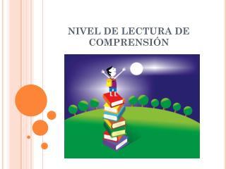 NIVEL DE LECTURA DE COMPRENSIÓN