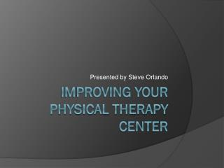 Improving Your Physical Therapy center