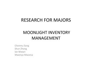 RESEARCH FOR MAJORS MOONLIGHT INVENTORY MANAGEMENT