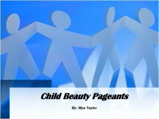 beauty pageants information Informative speech beauty pageants representative/president judges participants family staff make-up/hair artists coaches clothing designers who is involved.