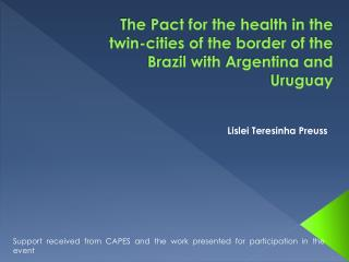 The Pact for the health in the twin-cities of the border of the Brazil with Argentina and Uruguay