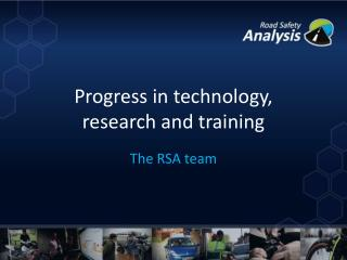 Progress  in  technology ,  research  and training