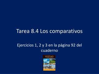 Tarea  8.4 Los  comparativos