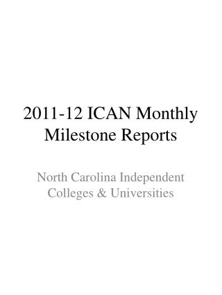 2011-12 ICAN Monthly Milestone Reports