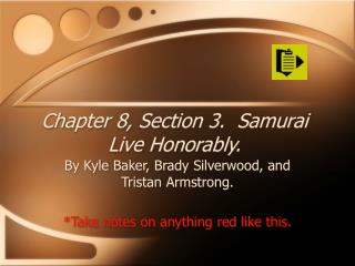 Chapter 8, Section 3.  Samurai Live Honorably.