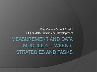 Measurement and Data Module 4 – Week 5 Strategies and Tasks