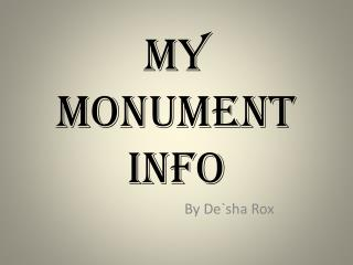 MY MONUMENT INFO