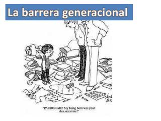 La barrera generacional