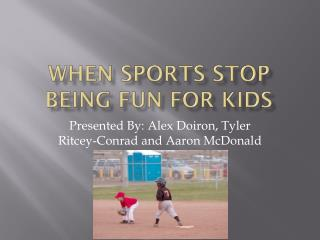 When Sports stop being fun for kids