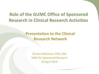 Role of the  GUMC Office  of Sponsored  Research in  Clinical Research  Activities