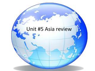 Unit #5 Asia review