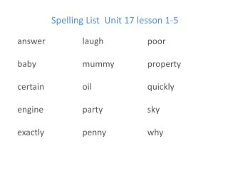 Spelling List  Unit 17 lesson 1-5