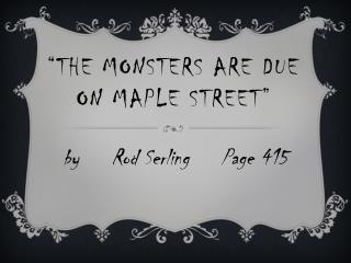 """The Monsters Are Due  on Maple Street"""