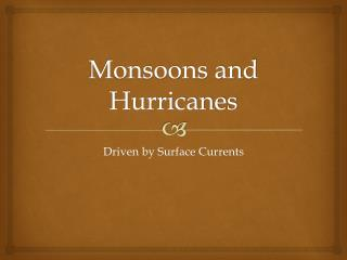 Monsoons and Hurricanes