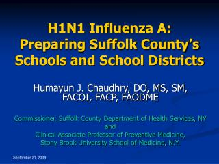 H1N1 Influenza A: Preparing Suffolk County s Schools and School Districts