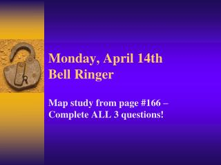 Monday ,  April  14th Bell Ringer