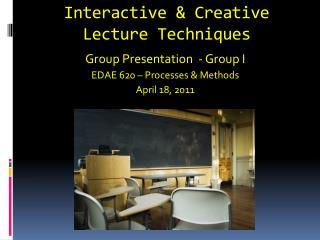 Interactive & Creative  Lecture Techniques