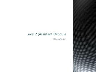 Level  2 (Assistant)  Module