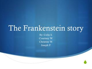 The Frankenstein story