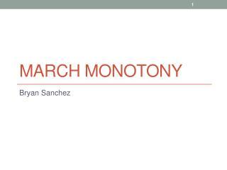 March Monotony