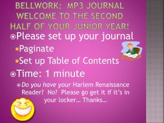 Bellwork :  MP3  Journal WELcome  to the second  half of your junior year!