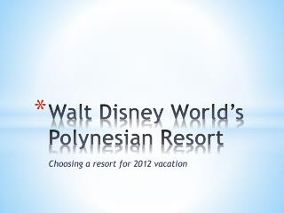 Walt Disney World's Polynesian Resort