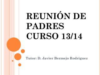 REUNIÓN DE PADRES CURSO 13/14
