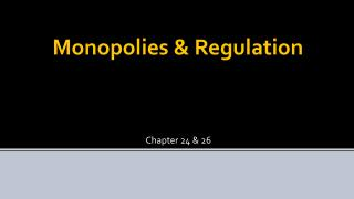 Monopolies & Regulation