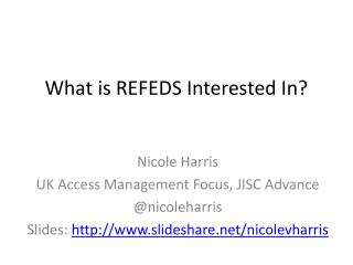 What is REFEDS Interested In?