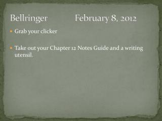 Bellringer		February  8, 2012