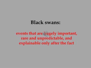 Black swans: