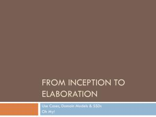 From Inception to Elaboration