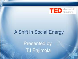 A Shift in Social Energy